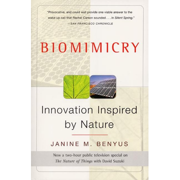 Benyus, Janine M. Biomimicry: Innovation Inspired by Nature
