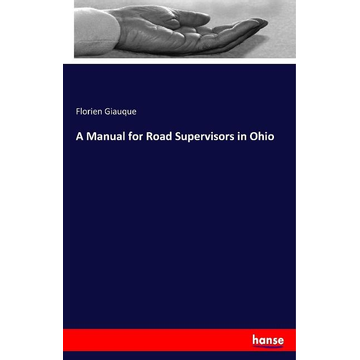 Giauque, Florien A Manual for Road Supervisors in Ohio