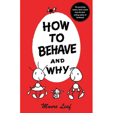 Leaf, Munro How to Behave and Why