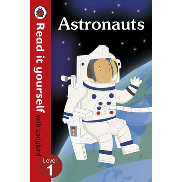 Ladybird Astronauts - Read it yourself with Ladybird: Level 1 (non-fiction)