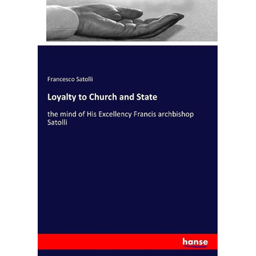 Satolli, Francesco Loyalty to Church and State