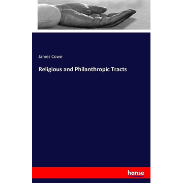 Cowe, James Religious and Philanthropic Tracts