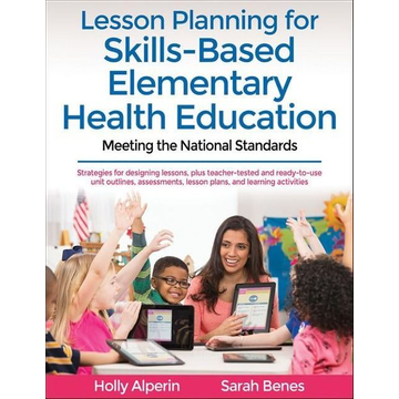 Alperin, Holly Lesson Planning for Skills-Based Elementary Health Education