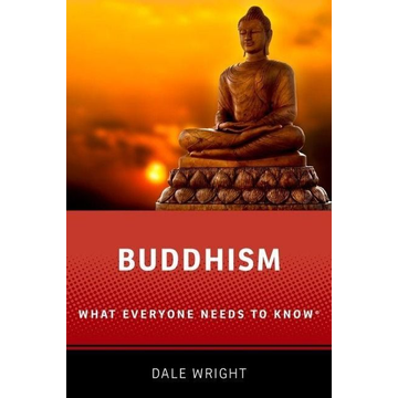 Wright, Dale S. (David B. and Mary H. Gamble Professor of Religion, David B. and Mary H. Gamble Professor of Religion, Occidental College) Buddhism