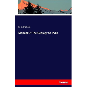 Oldham, R. D. Manual Of The Geology Of India