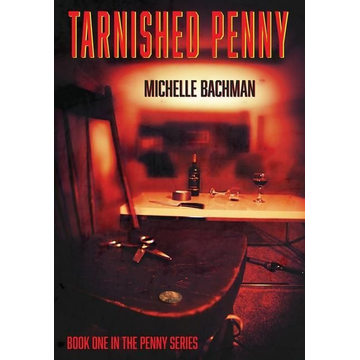 Bachman, Michelle Tarnished Penny