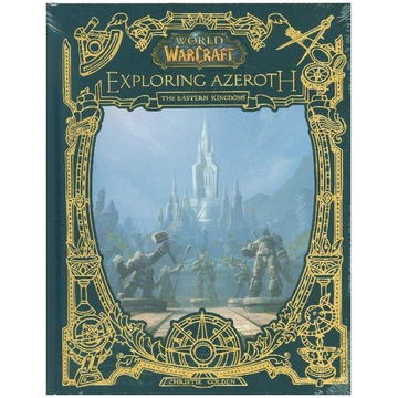 Golden, Christie World of Warcraft: Exploring Azeroth - The Eastern Kingdoms