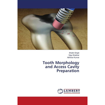 Singh, Shalini Tooth Morphology and Access Cavity Preparation