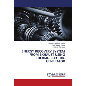 Chada, Jithendra Sai Raja ENERGY RECOVERY SYSTEM FROM EXHAUST USING THERMO-ELECTRIC GENERATOR