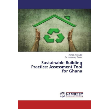 Ako-Adjei, James Sustainable Building Practice: Assessment Tool for Ghana