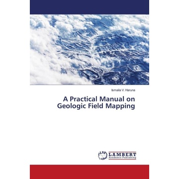 Haruna, Ismaila V. A Practical Manual on Geologic Field Mapping