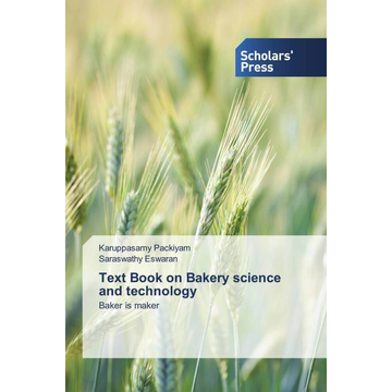 Packiyam, Karuppasamy Text Book on Bakery science and technology - Baker is maker