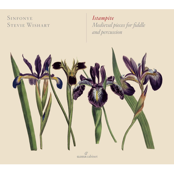 Wishart,Stevie/Sinfonye Istampite: Medieval pieces for fiddle and percussion