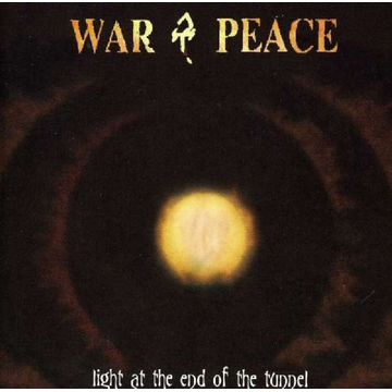 War & Peace Light at the End of the Tunnel