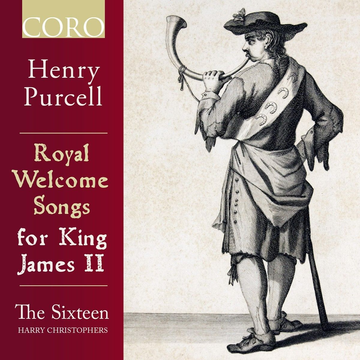 Christophers,Harry/Sixteen,The Royal Welcome Songs for King James II