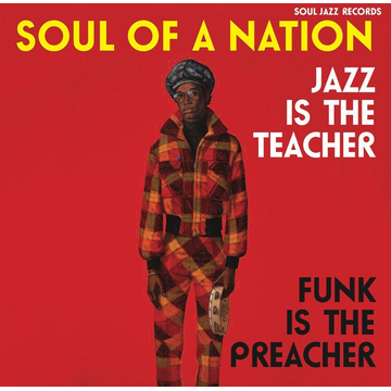 Soul Jazz Records Presents/Various Soul of a Nation: Jazz is the Teacher, Funk is the Preacher: Afro-Centric Jazz, Street Funk and the Roots of Rap in the Black Power