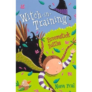 Friel, Maeve Broomstick Battles (Witch-In-Training, Book 5)
