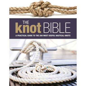 Bloomsbury Publishing Plc ISBN The Knot Bible (The Complete Guide to Knots and Their Uses)