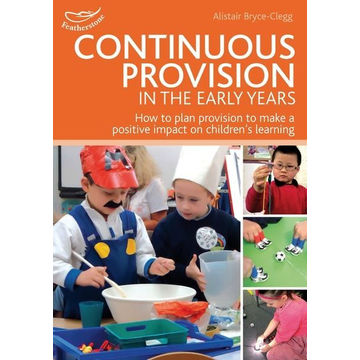 Bryce-Clegg, Alistair ISBN Continuous Provision in the Early Years