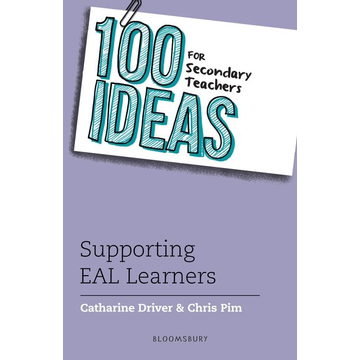 Driver, Catharine ISBN 100 Ideas for Secondary Teachers: Supporting EAL Learners