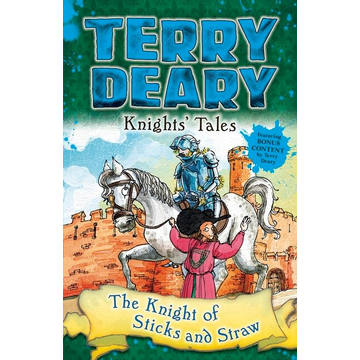 Deary, Terry Knights' Tales: The Knight of Sticks and Straw