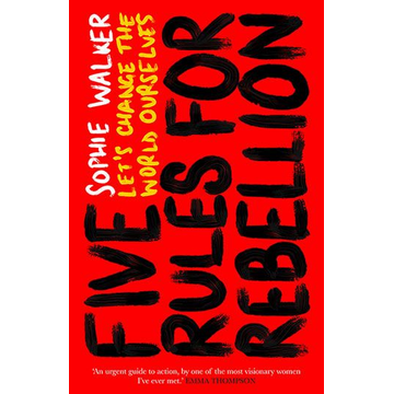 Walker, Sophie ISBN Five Rules for Rebellion book Hardcover 224 pages