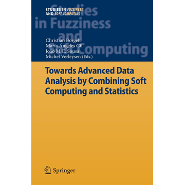 Springer Berlin Towards Advanced Data Analysis by Combining Soft Computing and Statistics