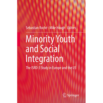 Springer International Publishing Minority Youth and Social Integration - The ISRD-3 Study in Europe and the US