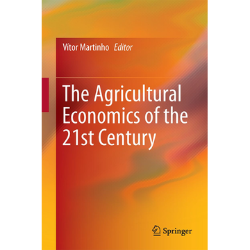 Springer International Publishing The Agricultural Economics of the 21st Century