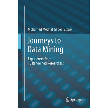 Springer Berlin Journeys to Data Mining - Experiences from 15 Renowned Researchers