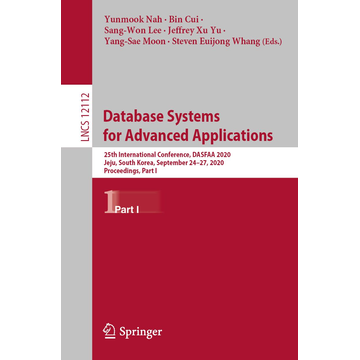 Springer International Publishing Database Systems for Advanced Applications - 25th International Conference, DASFAA 2020, Jeju, South Korea, September 24–27, 2020, Proceedings, Part I