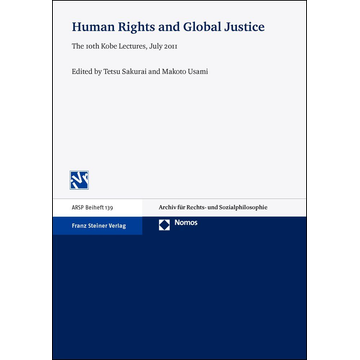 Franz Steiner Verlag Human Rights and Global Justice - The 10th Kobe Lectures, July 2011