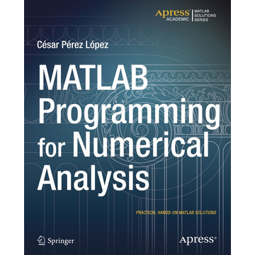 Cesar Lopez MATLAB Programming for Numerical Analysis