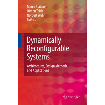 Springer Netherland Dynamically Reconfigurable Systems - Architectures, Design Methods and Applications