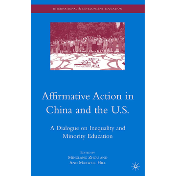 Palgrave Macmillan US Affirmative Action in China and the U.S. - A Dialogue on Inequality and Minority Education