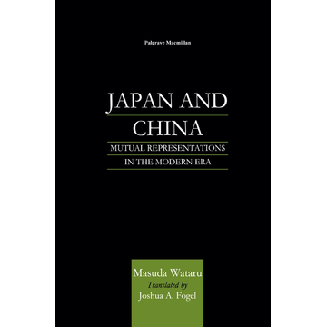 NA NA Japan and China - Mutual Representations in the Modern Era