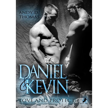 Andy D. Thomas Daniel & Kevin: Love and Protect