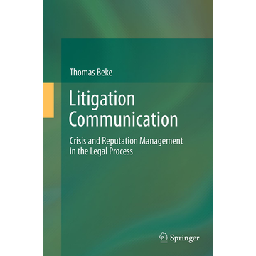 Thomas Beke Litigation Communication - Crisis and Reputation Management in the Legal Process