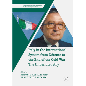 Springer International Publishing Italy in the International System from Détente to the End of the Cold War - The Underrated Ally