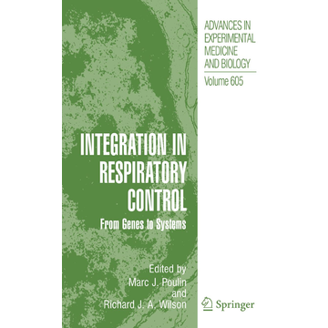 Springer US Integration in Respiratory Control - From Genes to Systems