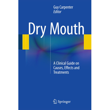 Springer Berlin Dry Mouth - A Clinical Guide on Causes, Effects and Treatments