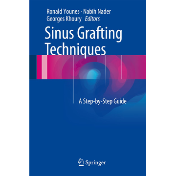 Springer International Publishing Sinus Grafting Techniques - A Step-by-Step Guide