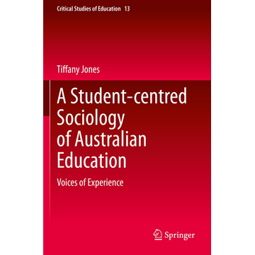 Tiffany Jones A Student-centred Sociology of Australian Education - Voices of Experience
