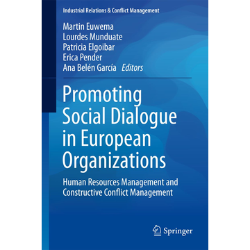 Springer International Publishing Promoting Social Dialogue in European Organizations - Human Resources Management and Constructive Conflict Management