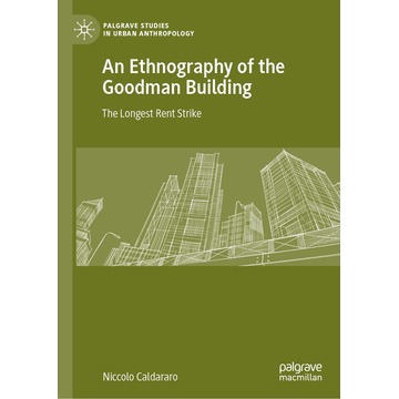 Niccolo Caldararo An Ethnography of the Goodman Building - The Longest Rent Strike
