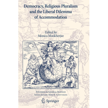 Springer Netherland Democracy, Religious Pluralism and the Liberal Dilemma of Accommodation