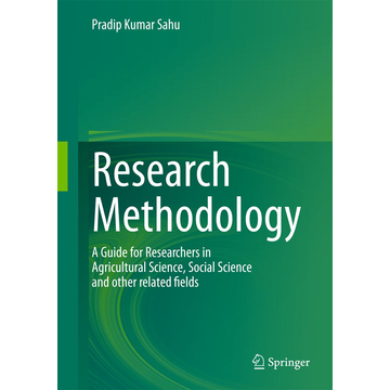 Pradip Kumar Sahu Research Methodology: A Guide for Researchers In Agricultural Science, Social Science and Other Related Fields