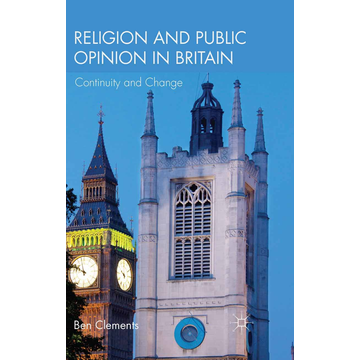 B. Clements Religion and Public Opinion in Britain - Continuity and Change