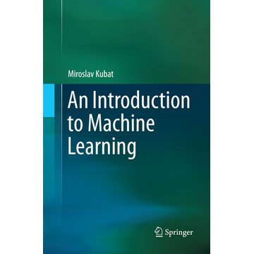Miroslav Kubat An Introduction to Machine Learning