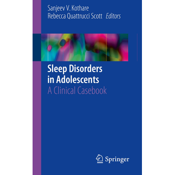 Springer International Publishing Sleep Disorders in Adolescents - A Clinical Casebook